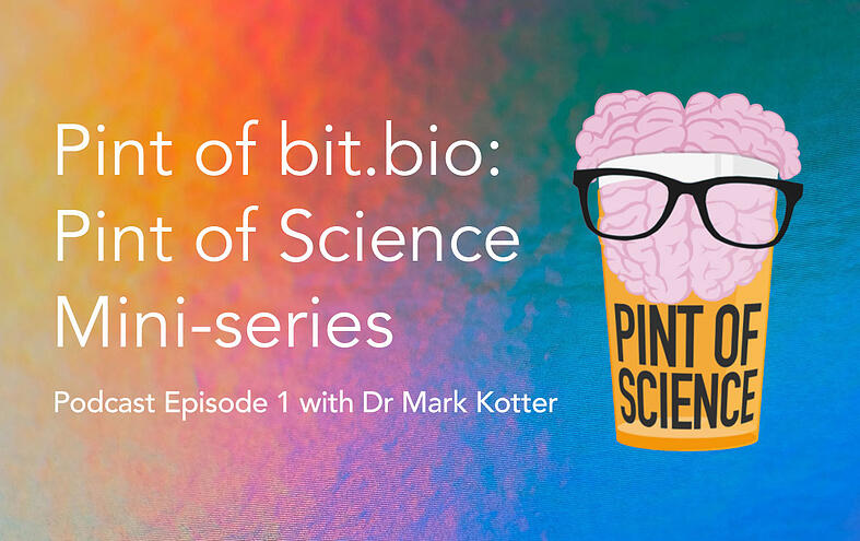 Podcast: Dr Mark Kotter speaks about what's behind the company's mission of 'coding cells for health' – episode 1 of a Pint of Science mini-series
