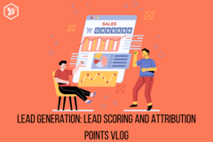 Lead Generation: Lead Scoring and Attribution Points