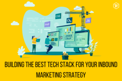 Building the Best Tech Stack for Your Inbound Marketing Strategy