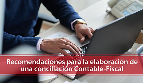 Recomendaciones para la elaboración de la Conciliación Contable-Fiscal