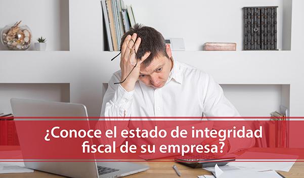 ¿Conoce el estado de integridad fiscal de su empresa?