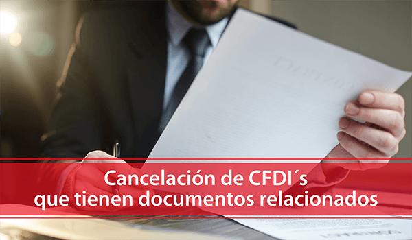 Cancelación de CFDI´s que tienen documentos relacionados