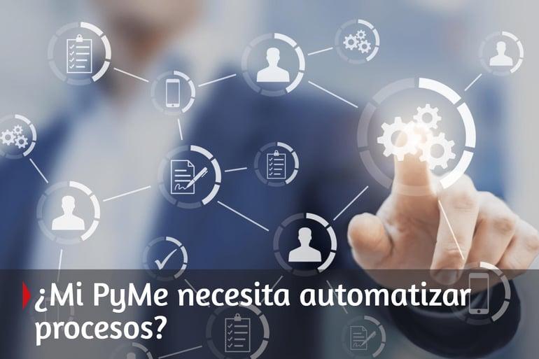 ¿Mi PyME necesita automatizar procesos?