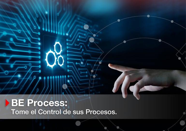 BE | Process: Tome el control de sus procesos