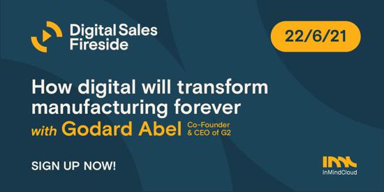 Digital Sales Fireside - How digital will transform manufacturing forever - with Godard Abel