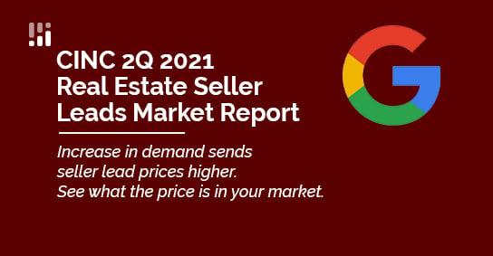 CINC 2Q 2021 Real Estate Seller Leads Report