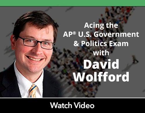 Acing the AP® U.S. Government & Politics Exam with David Wolfford