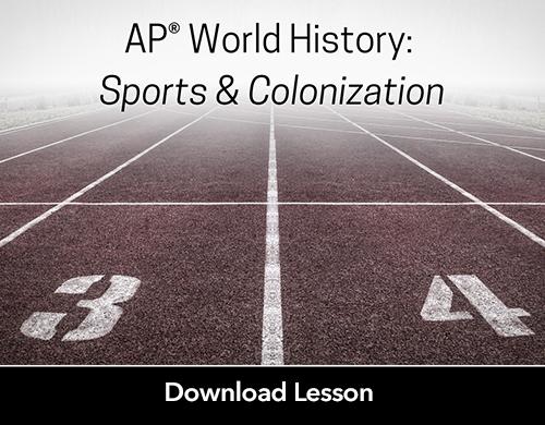 AP® World History: Sports & Colonization