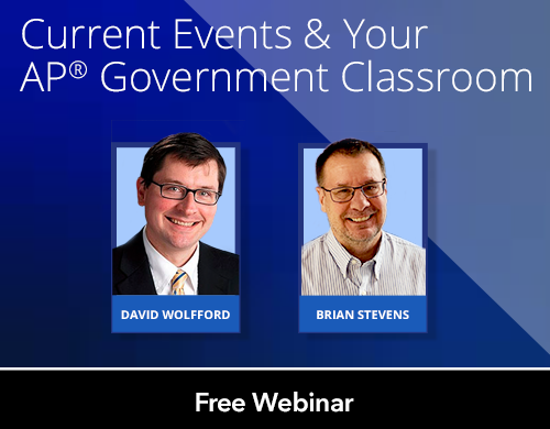 Current Events & Your AP® Government Classroom
