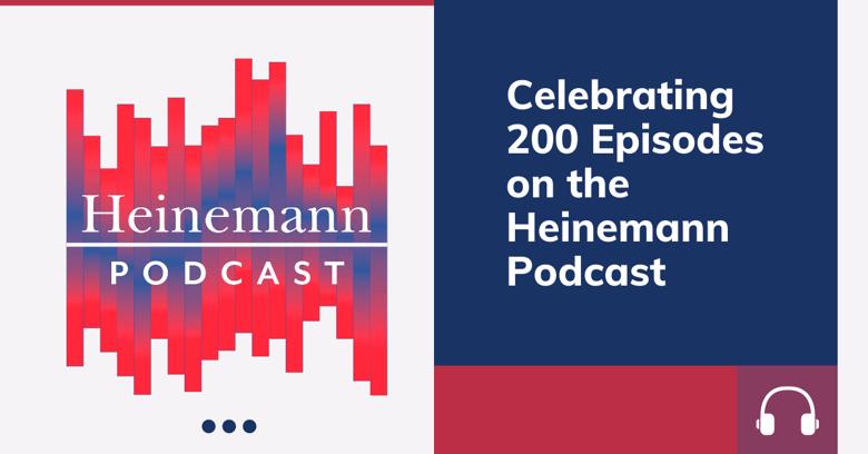 200 Episodes Heinemann Podcast (1)
