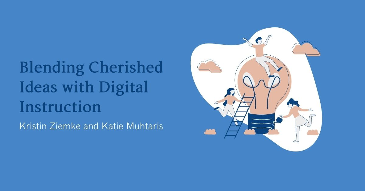 Blending Cherished Ideas with Digital Intruction