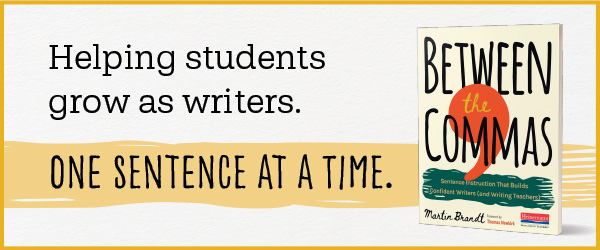 Between The Commas book cover and text that reads: Helping Students Grow as Writers. Once Sentence At A Time.