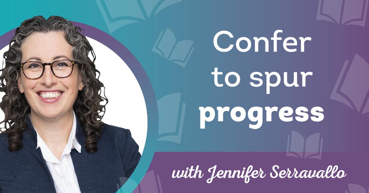 Confer to spur progress Serravallo blog header