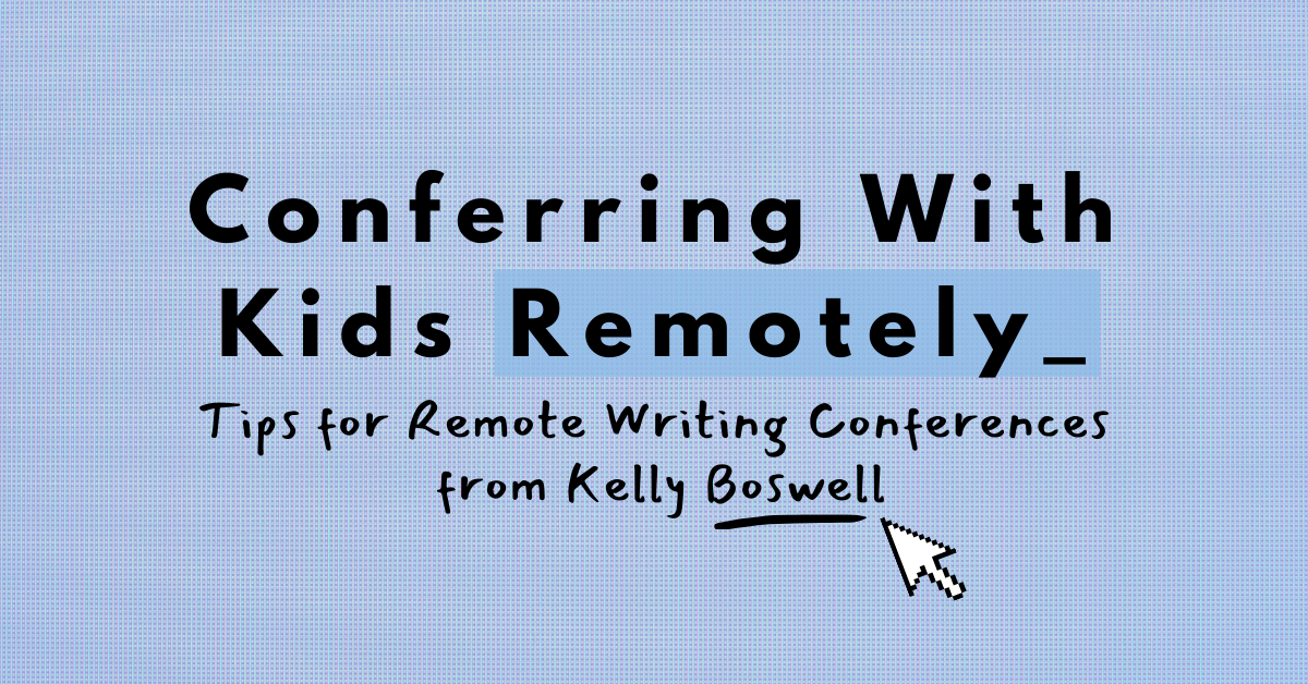 Conferring With Kids Remotely Blog header