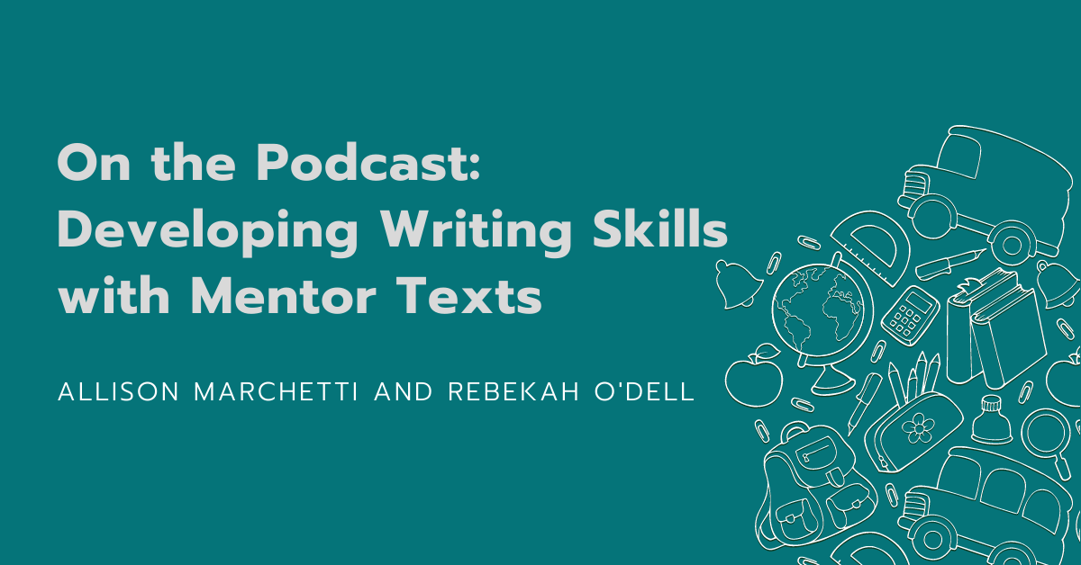 Developing Writing Skills with Mentor Texts