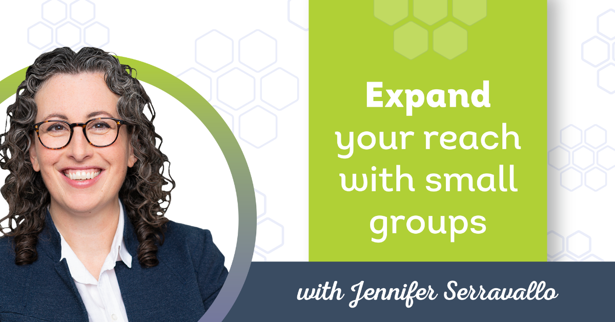 Expand your reach with small groups