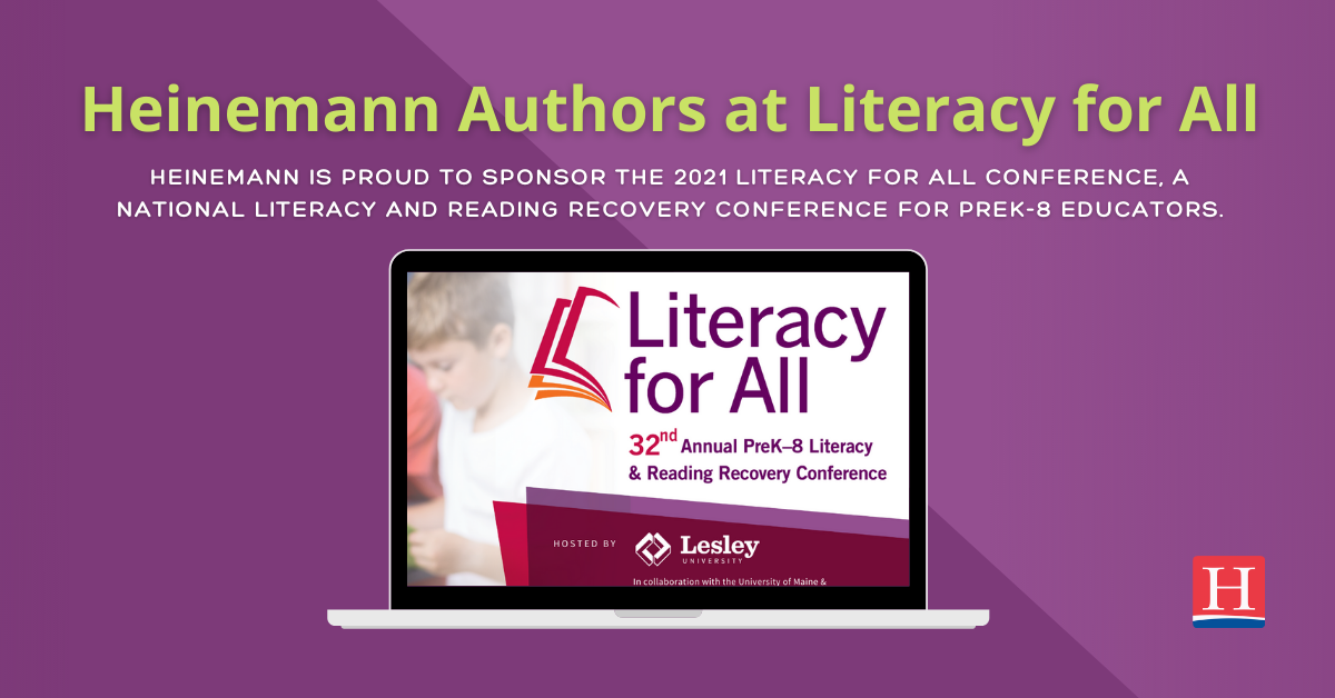 Heinemann Authors at Literacy for All