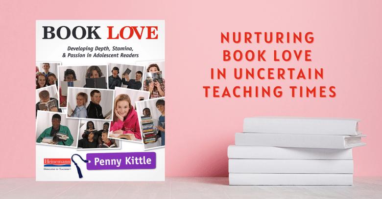 Nurturing Book Love in Uncertain Teaching Times_edit