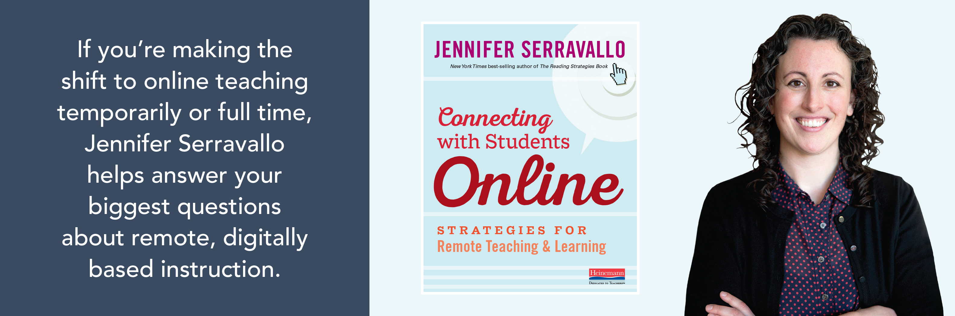 "Quote graphic that reads, ""If you're making the shift to online teaching temporarily or full time, Jennifer Serravallo helps answer your biggest questions about remote, digitally based instruction."" Also include photo of cover of book and head and shoulders photo of author."