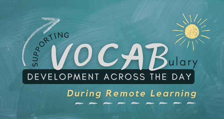Supporting Vocabulary Development X the Day During Remote Learning jam