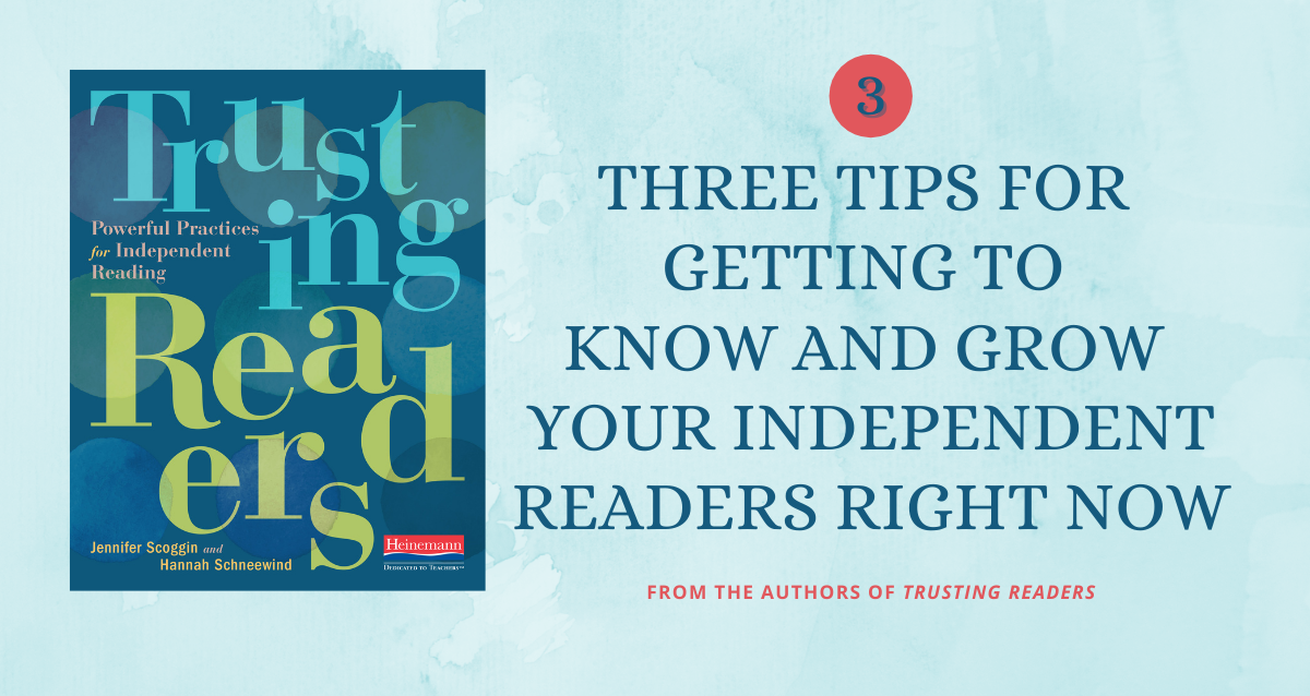 Three Tips for Getting to Know and Grow Your Independent Readers Right Now FINAL