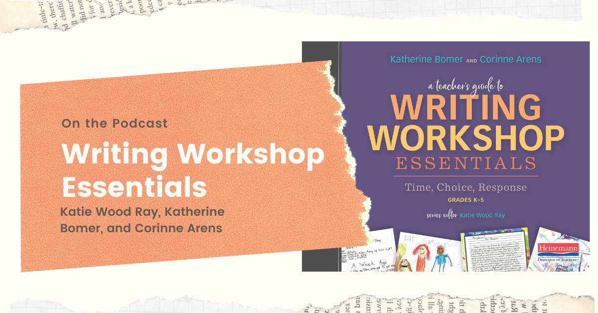 Writing Workshop Essentials Podcast Two