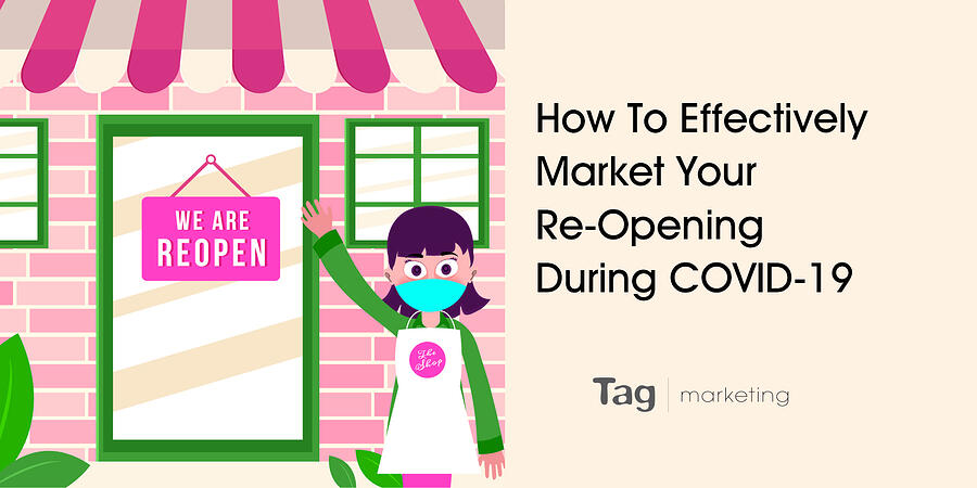 How To Effectively Market Your Re-Opening During COVID-19