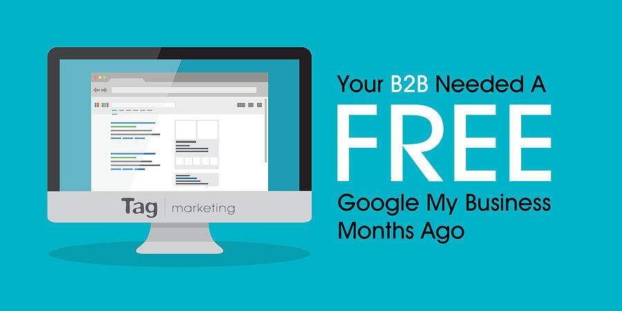 Your B2B Needed A FREE Google My Business (GMB) Like Months Ago