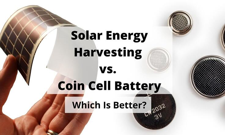 Solar Energy Harvesting vs Coin Cell Battery: Which is Better?