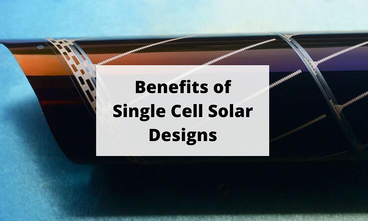 Benefits of Single Cell Solar Designs