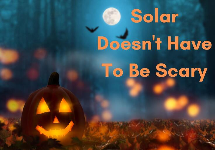 Solar Doesn't Have To Be Scary