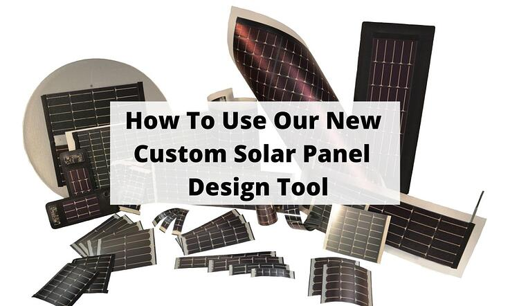 How To Use Our New Custom Solar Panel Design Tool