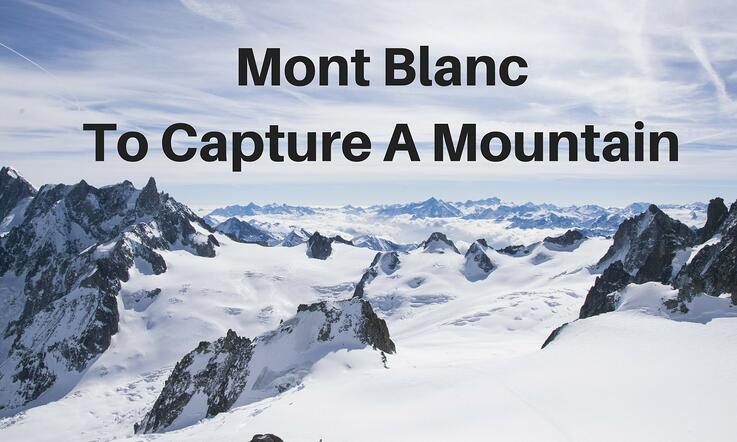 Mont Blanc: To Capture A Mountain