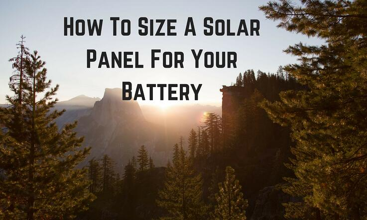 How To Size A Solar Panel For Your Battery