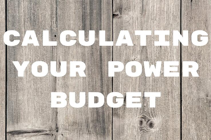 Calculating Your Power Budget