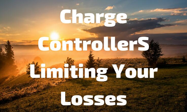 Charge Controllers Limiting Your Losses