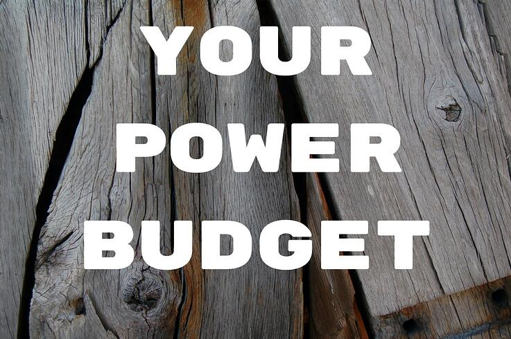Your Power Budget