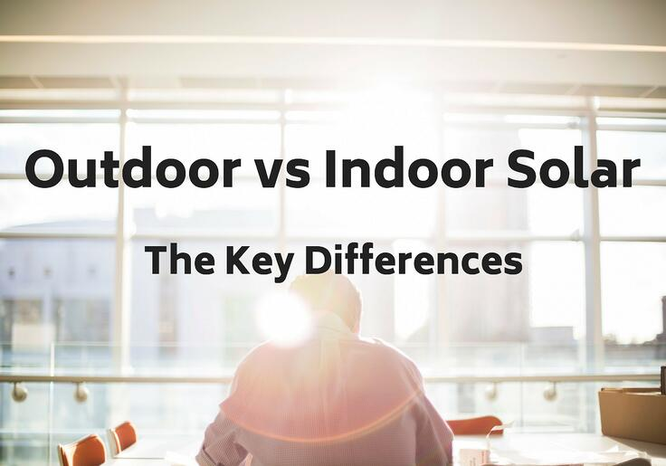 Outdoor vs Indoor Solar: The Key Differences