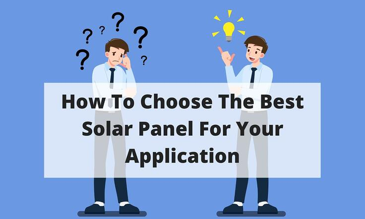 How To Choose The Best Solar Panel For Your Application