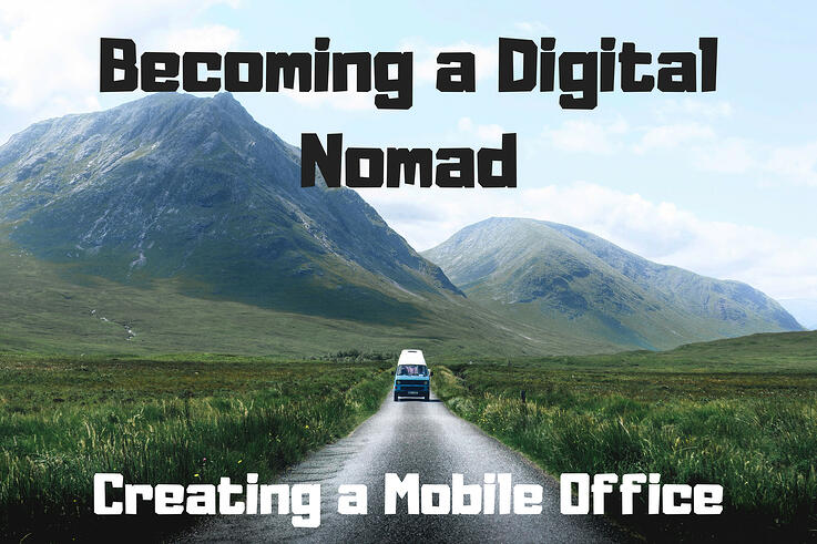 Becoming a Digital Nomad: Creating a Mobile Office