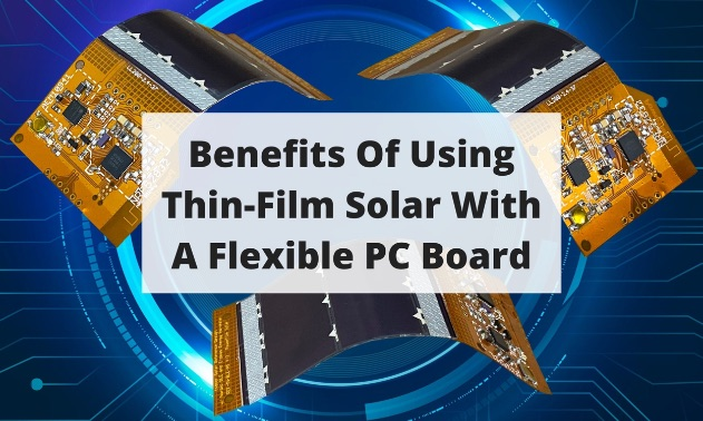 Benefits Of Using Thin-Film Solar With A Flexible PC Board