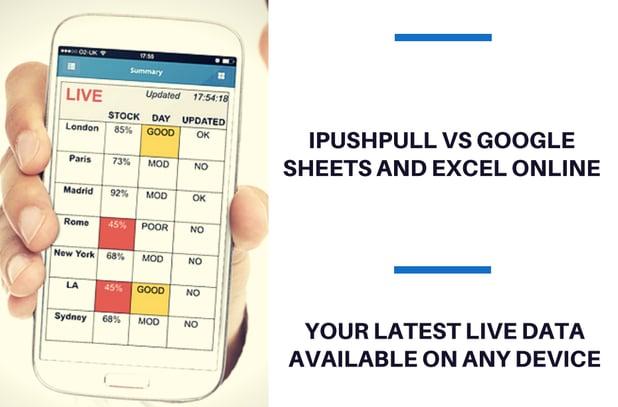 Google Sheets and Excel Online vs iPushPull – Why choose iPushPull?