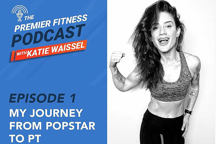 Premier Fitness Podcast: Popstar to Personal Trainer - Katie Waissel