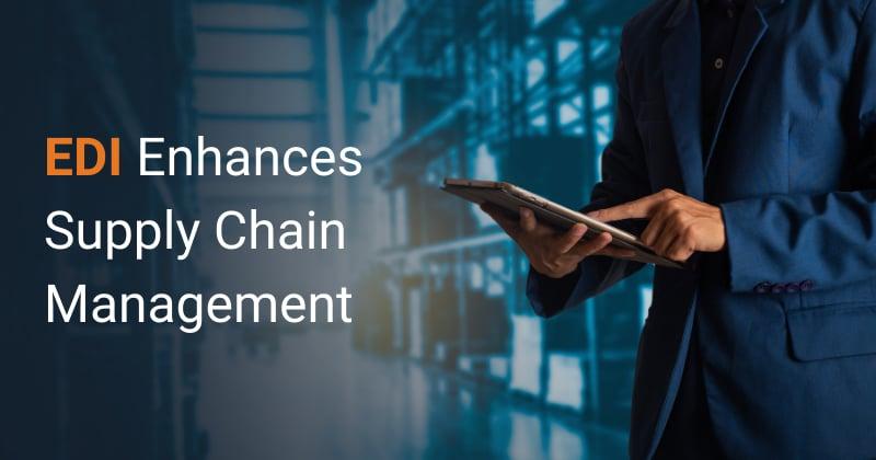 How Can EDI Enhance Supply Chain Management—A Narrative