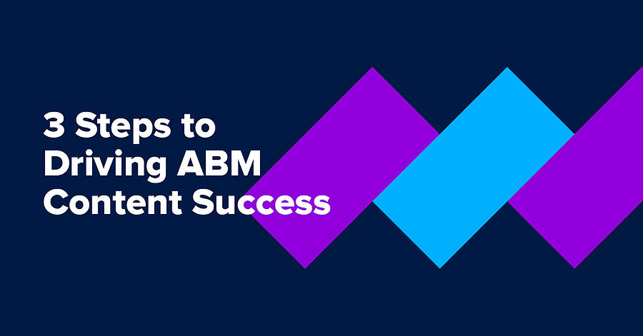 eBook | 3 Steps to Driving ABM Content Success