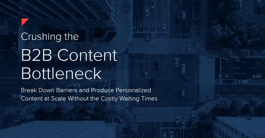 eBook | Crushing the B2B Content Bottleneck