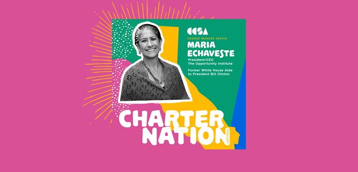 CharterNation Podcast: Former Clinton Aide Reflects on Beginnings of Charter Schools and the Need for Whole Child Equity