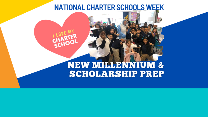 Giving some #CharterSchoolLove to New Millennium and Scholarship Prep