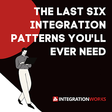 The Last Six Integration Patterns You'll Ever Need