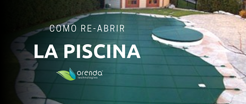 Como Re-abrir la Piscina